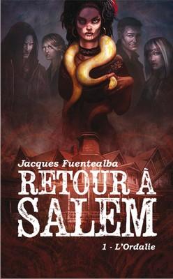 Retour à Salem, Tome 1 L'Ordalie – Jacques Fuentealba