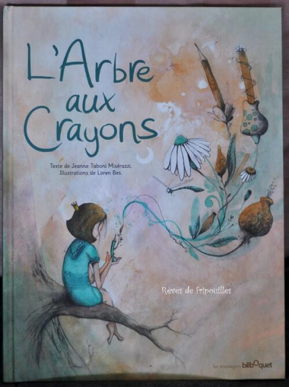 L'arbre aux crayons de Jeanne Taboni Misérazzi et Loren Bes éd les messagers du bilboquet