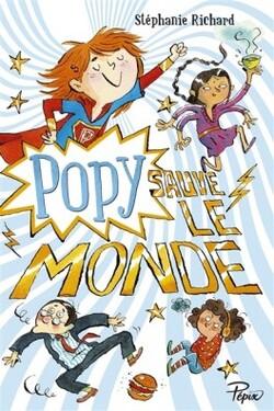 Popy sauve le monde de Stéphanie RICHARD