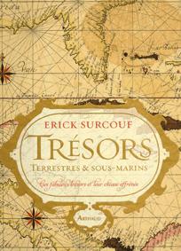 Trésors terrestres et sous-marins - Erick Surcouf