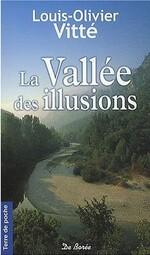 • La vallée des illusions de Louis-Olivier Vitté