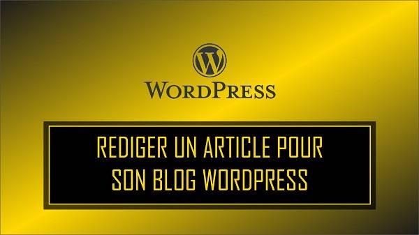 comment rédiger un article pour son blog