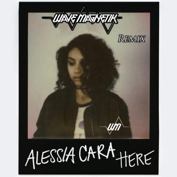 Alessia Cara - Here (Wave Magnetik Remix) - Dubstep - EKM.CO