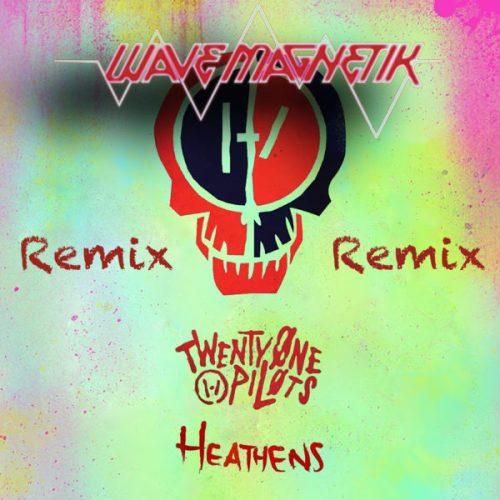 Twenty One Pilots - Heathens (Wave Magnetik Remix) [Dubstep/Chillstep]