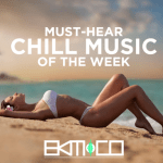 Must-Hear Chill Music Selections Week 06