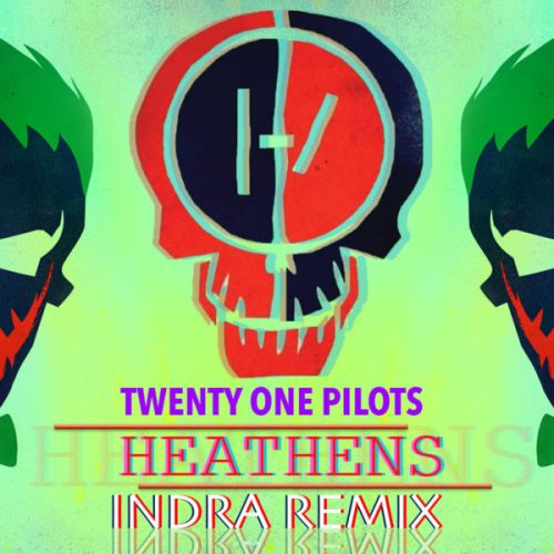 Twenty One Pilots - Heathens (Indra Remix) [Future Bass]