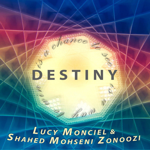 Lucy Monciel & Shahed Mohseni Zonoozi - Destiny - EKM.CO
