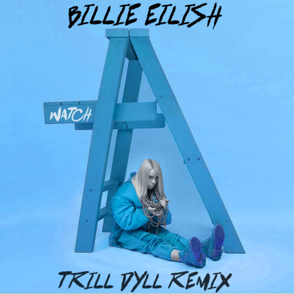 Billie Eilish - Watch (TRiLL DYLL REMiX) - EKM.CO