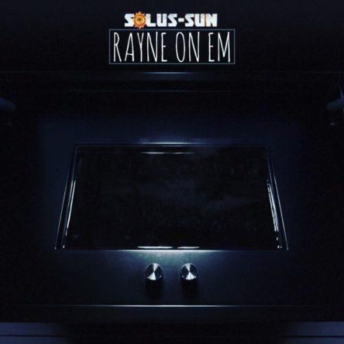 Solus Sun - Rayne On Em [Bass House / G-House]