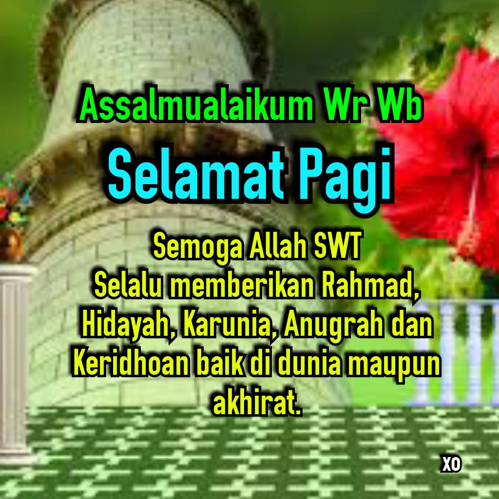 Ucapan Selamat Pagi Islami Bergambar Terbaru 2018 Status Buat Wa