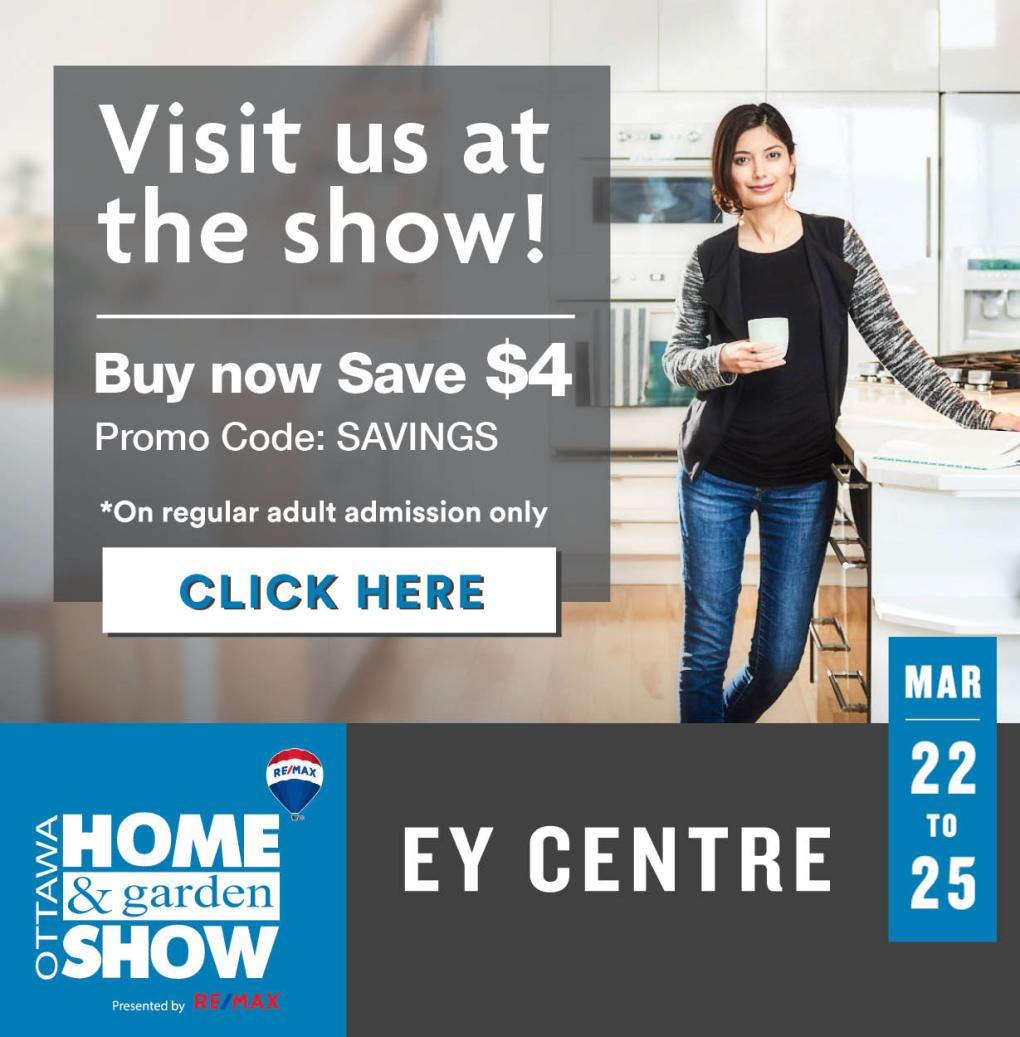 Click for $4 OFF tickets to the 2018 Ottawa Home & Garden Show