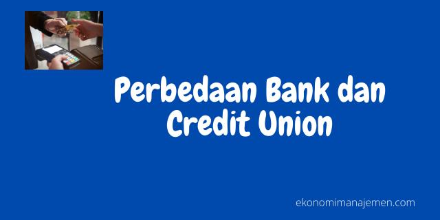 perbedaan bank dan credit union