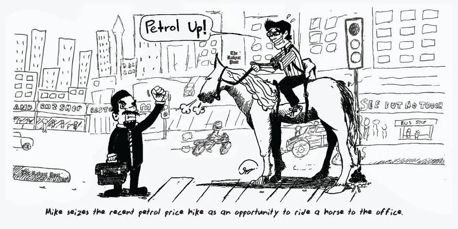 "My first editorial cartoon for TRP poked fun at the hike in petrol prices. Over the course of weeks, the cartoons had to be vetted through by an editor due to their ""controversial"" nature."