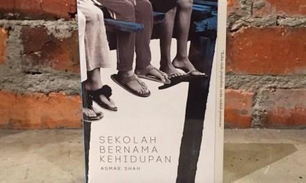 Book Review | Sekolah Bernama Kehidupan by Asmar Shah