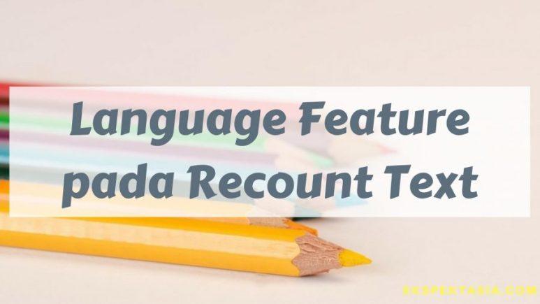 41 Contoh Recount Text Pendek Lengkap Ciri Jenis Dan Struktur