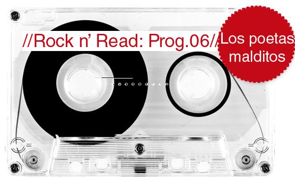 Rock n' Read: los poetas malditos [Programa 6]