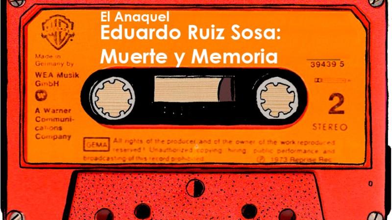 [Podcast] Eduardo Ruiz Sosa: Muerte y Memoria