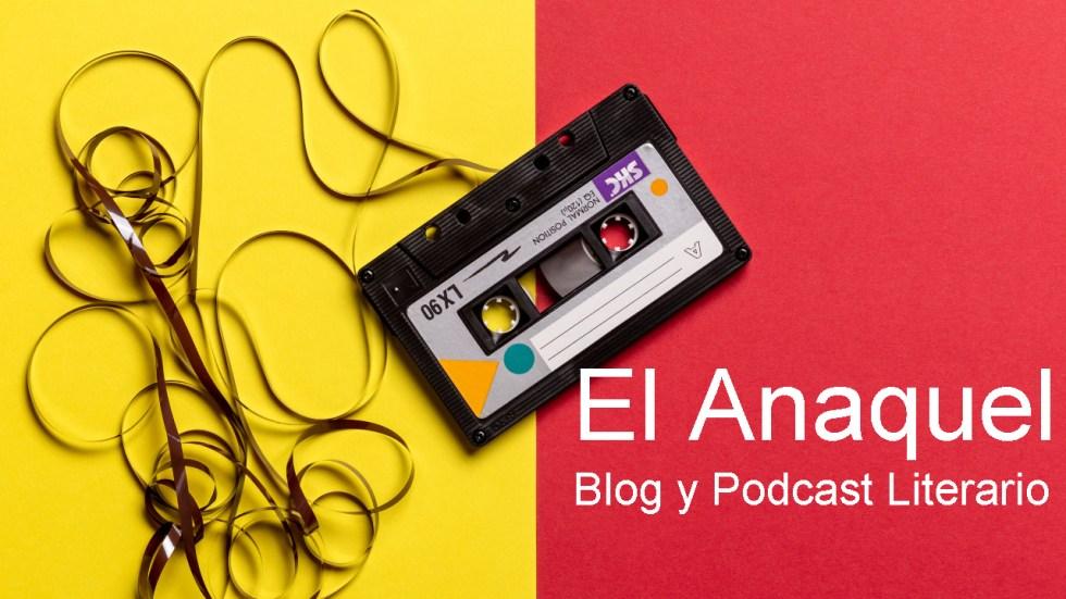 El anaquel podcast literatura
