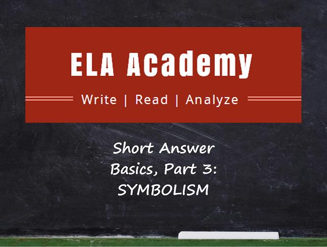 Short Answer Basics Part 3 – Symbolism