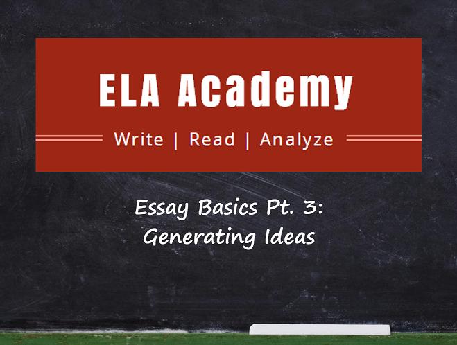 Essay Basics Pt. 3 – Generating Ideas