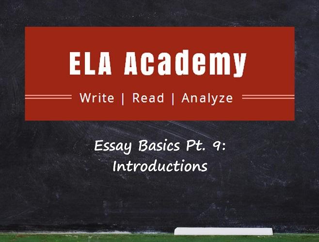 Essay Basics Pt. 9: Introductions
