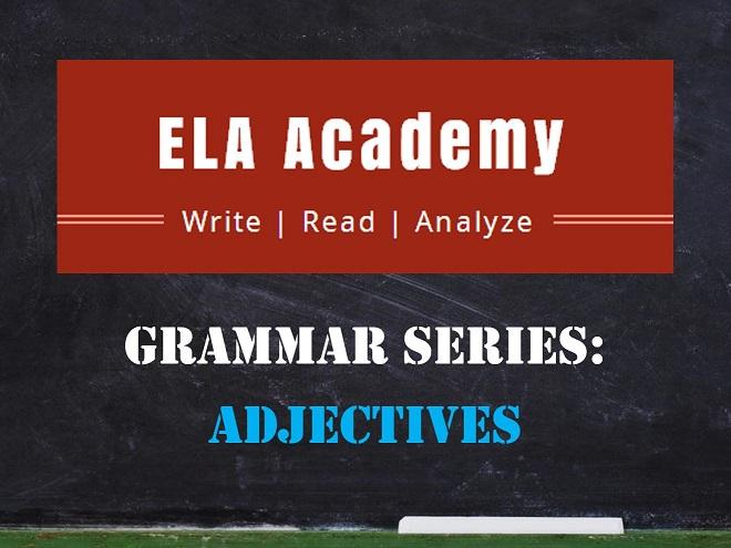 Grammar Series: Adjectives