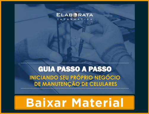 CTA Ebook Manutencao 1024x785 - Qual o melhor curso de manutenção de celulares? Saiba todos os detalhes que precisa antes de começar um curso