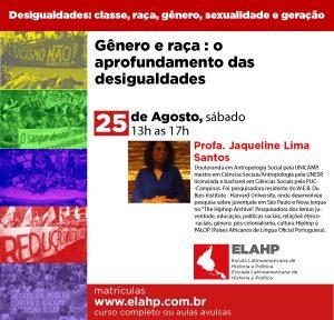 Read more about the article Gênero e raça : o aprofundamento das desigualdades, Profa. Jaqueline Lima dos Santos