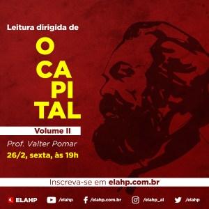 Leitura Dirigida de O Capital – Volume 2 – Prof. Valter Pomar
