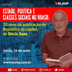 Estado, política e classes sociais no Brasil: 20 anos da publicação de República do capital, de Décio Saes
