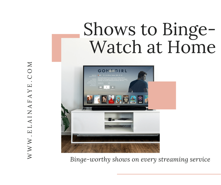 What shows to binge-watch at home. List of the best TV shows to watch on Netflix, Hulu, Apply TV, Prime Video, and HBO Now. Next time you are bored at home, scrolling through Netflix, find this list to help you decide what to binge-watch
