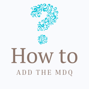 How to Add the MDQ