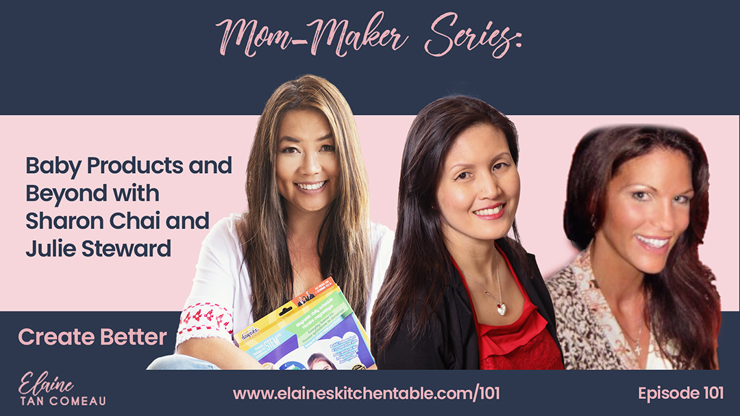 101 – Mom Makers – Baby Products and Beyond – with Sharon Chai and Julie Steward