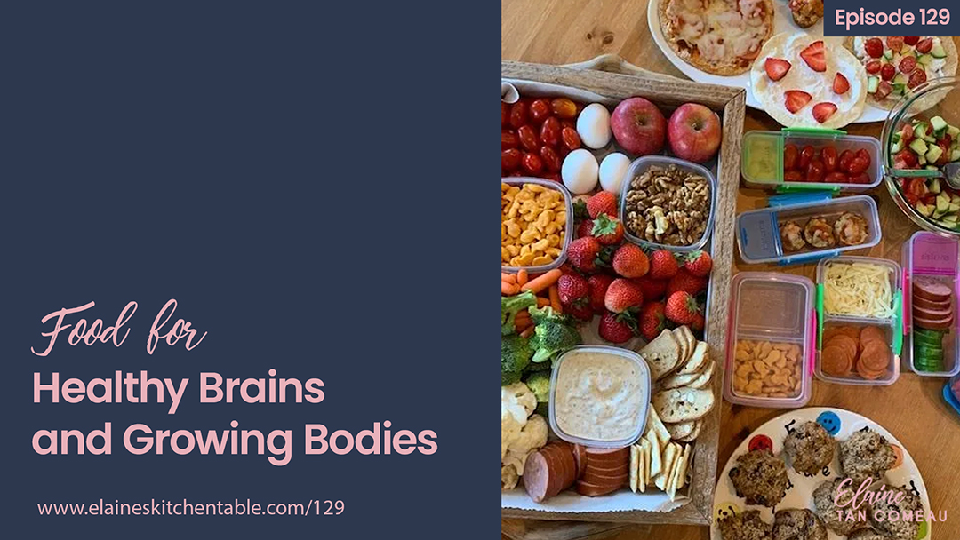 129 – Food for Healthy Brains and Growing Bodies