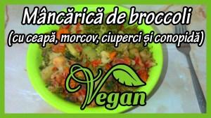 Mâncare de brocoli (VIDEO)
