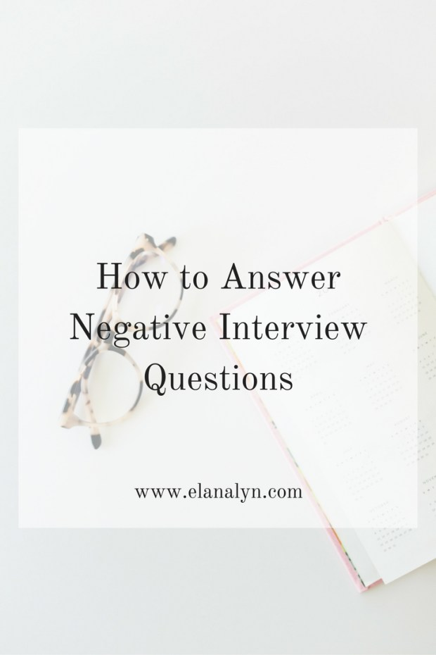 How to Answer Negative Interview Questions