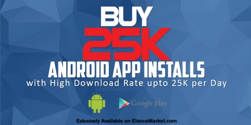 Buy 25K Android App Installs with High Download Rate upto 25K per Day