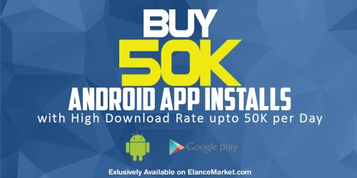 Buy 50K Android App Installs with High Download Rate upto 50K per Day