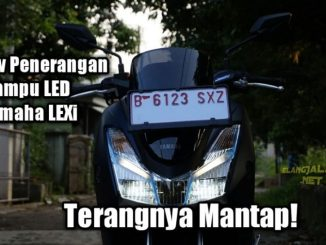 Review Penerangan Lampu LED Yamaha LEXi