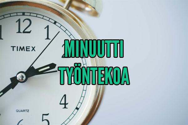 minuutti työntekoa