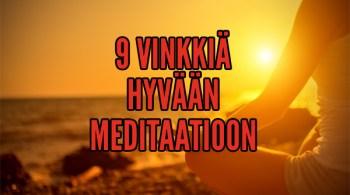 vinkkejä hyvään meditaatioon