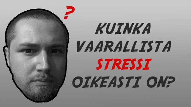 kuinka vaarallista stressi oikeasti on