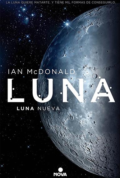 luna portada - Luna I: Luna Nueva , lucha de megacorporaciones en nuestro satélite