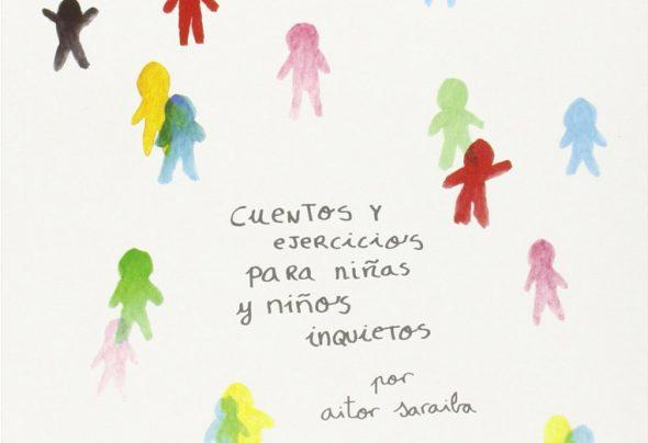 Cuentos y ejercicios para niñas y niños inquietos de Aitor Saraiba.