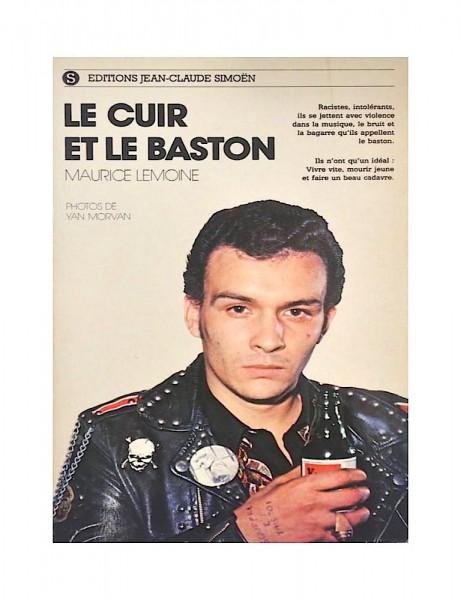 Le cuir et le baston, Maurice Lemoine / Yan Morvan (1977). Ejemplar firmado por Yan Morvan.