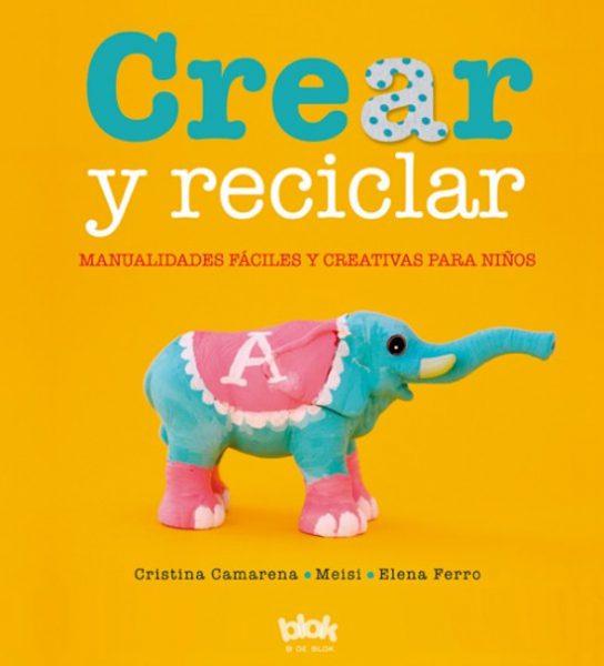 Crear y reciclar.