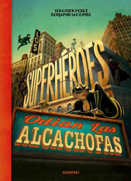 'Los superhéroes odian las alcachofas'