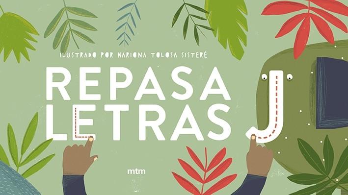 Libros infantiles. Repasaletras. Mariona Tolosa. mtm editores. Elástica magazine
