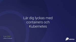 Learn how to succeed with containers and Kubernetes