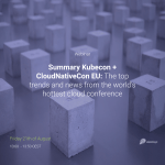 Summary Kubecon + CloudNativeCon EU: The top trends and news from the world's hottest cloud conference